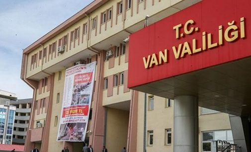 Van Valiliği'nden açıklama: Her türlü eylem ve etkinlik 15 gün yasaklandı