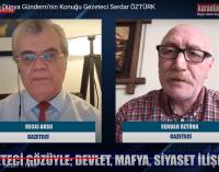 Devlet-mafya-siyaset ilişkileri Karantina TV'de ele alındı: Sermayeyle birlikte mafya da globalleşiyor
