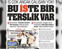 """Yandaş medyanın işsizlik manşeti: """"İş çok ancak çalışan yok"""""""